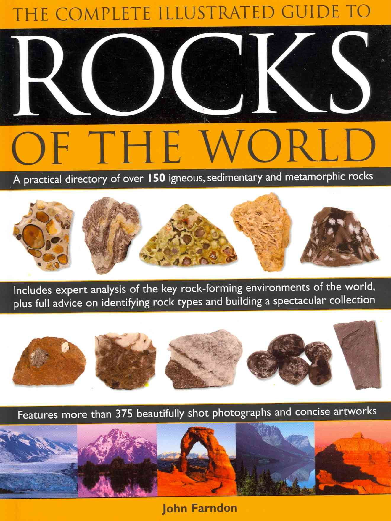 The Complete Illustrated Guide to Rocks of the World By Farndon, John