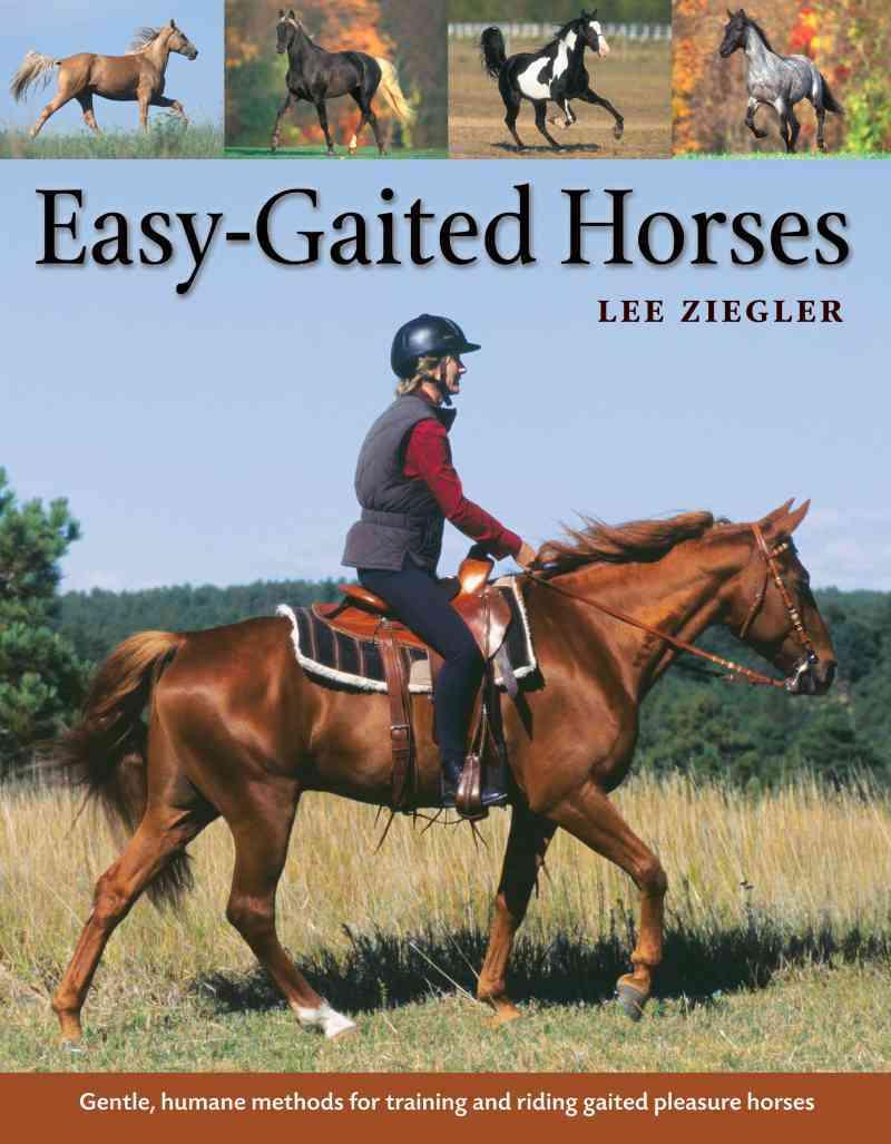 Easy-Gaited Horses By Ziegler, Lee/ Poe, Rhonda Hart (FRW)/ Rissanen, JoAnna (ILT)